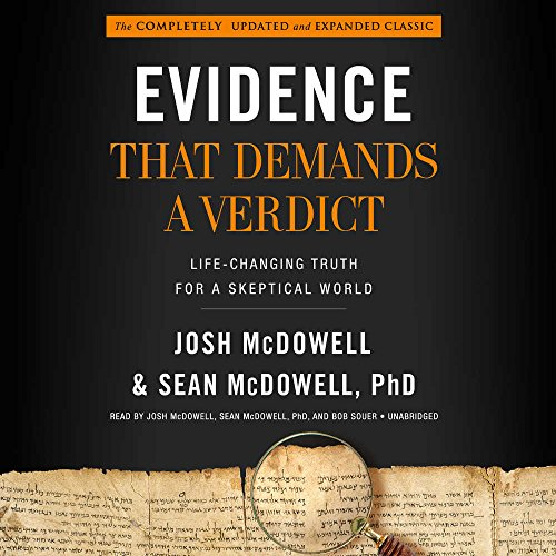 Evidence That Demands a Verdict: Life-Changing Truth for a Skeptical World by Blackstone Audio