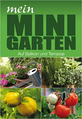 Mein Minigarten: Auf Balkon und Terrasse: Amazon.de: Jürgen ...