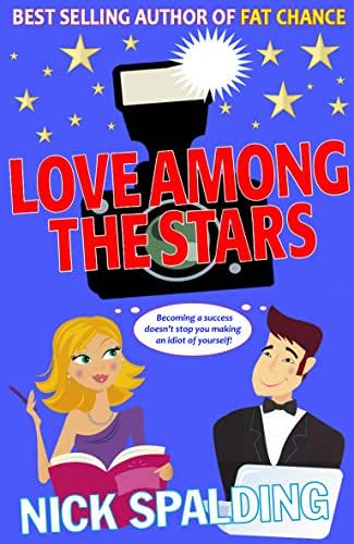 Love...Among The Stars: The Laugh Out Loud Spalding Bestseller! (The Love…Series Book 4)
