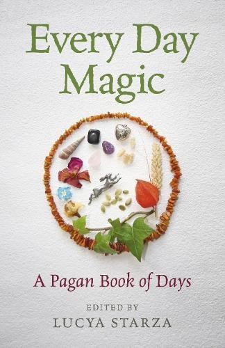 Every Day Magic - A Pagan Book of Days: 366 Magical Ways To Observe The Cycle Of The Year - Everyday Moon Magic