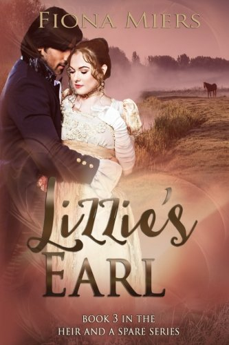 Lizzie's Earl (The heir and a spare) (Volume 3)