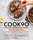 img - for Cook90: The 30-Day Plan for Faster, Healthier, Happier Meals book / textbook / text book