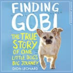 Finding Gobi (Younger Readers Edition): The true story of one little dog's big journey | Dion Leonard