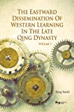 Vol. 1The Eastward Dissemination of Western Learning in the Late Qing Dynasty, Xiong, Yuechi, 9814332240