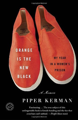 Orange Is the New Black My Year in a Womens Prison by Kerman, Piper [Spiegel & Grau,2011] (Paperback) Reprint Edition