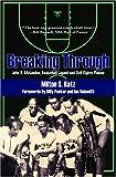 Breaking Through, Milton S. Katz, 155728847X