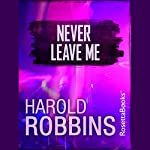 Never Leave Me | Harold Robbins