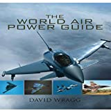 The World Air Power Guide, David Wragg, 1848842821