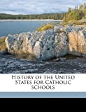 History of the United States for Catholic Schools, Charles Hallan McCarthy, 114941135X