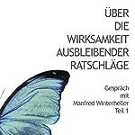 Über die Wirksamkeit ausbleibender Ratschläge: Gespräch mit Dr. Manfred Winterheller | Manfred Winterheller