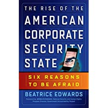 The Rise of the American Corporate Security State: Six Reasons to Be Afraid