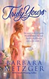 Truly Yours, Barbara Metzger, 0451222059