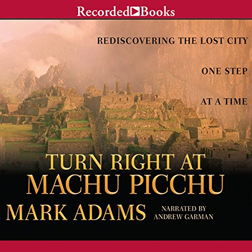 Pdf Travel Turn Right at Machu Picchu: Rediscovering the Lost City One Step at a Time