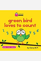 Green Bird Loves to Count: Volume 2 (Mini Story Series) by Corey M. P. (2014-05-20) Paperback