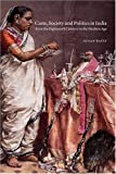 Caste, Society and Politics in India from the Eighteenth Century to the Modern Age, Susan Bayly, 0521264340