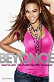 Beyonce: Crazy In Love - The Beyonce Knowles Biography
