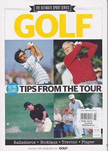 GOLF THE ULTIMATE SPORT SERIES, MAGAZINE, GOLFING LEGENDS TIPS FROM THE TOUR