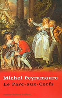 L'ancien régime : [3] : Le Parc-aux-Cerfs, Peyramaure, Michel