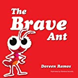 The Brave Ant, Doreen Ramos, 1456898760