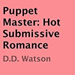 Puppet Master: Hot Submissive Romance | D.D. Watson