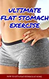 img - for Ultimate Flat Stomach Exercises: How to Get Flat Stomach at Home book / textbook / text book