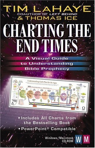 Charting the End Times CD-Rom: A Visual Guide to Understanding Bible Prophecy (Tim LaHaye Prophecy Library) ebook