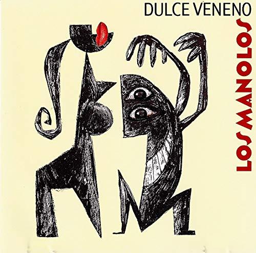 Dulce Veneno by Manolos (1992-09-15) - Amazon.com Music