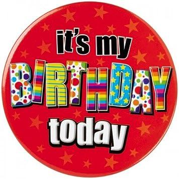 Birthday Badge 15CM JUMBO It's My Birthday