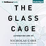 The Glass Cage: Automation and Us | Nicholas Carr