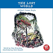 The Lost World Audiobook by Arthur Conan Doyle, Chaz Brenchley Narrated by Robert Penman
