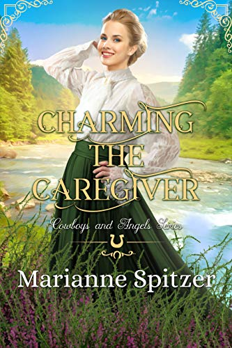 Charming the Caregiver: (Cowboys and Angels Book 43) by [Spitzer, Marianne]