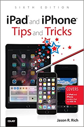iPad and iPhone Tips and Tricks: Covers all iPad and iPhone