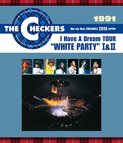 The Checkers - The Checkers Blue Ray Disc Chronicle 1991 I Have A Dream Tour White Party I & II (2BDS) [Japan BD] PCXP-50342