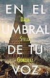 En El Umbral De Tu Voz (Spanish Edition)