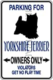 Novelty Parking Sign, Parking For Yorkshire Terrier Owners Only Aluminum Sign S8346
