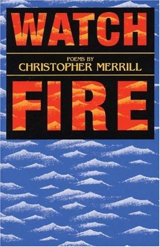 Watch Fire - Christopher Merrill