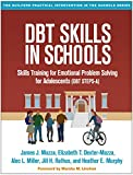 img - for DBT Skills in Schools: Skills Training for Emotional Problem Solving for Adolescents (DBT STEPS-A) (The Guilford Practical Intervention in the Schools Series) book / textbook / text book