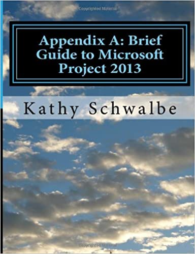 Appendix A: Brief Guide to Microsoft Project 2013: Kathy