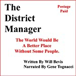 The District Manager: The World Would Be Better Off Without Some People. | Will Bevis