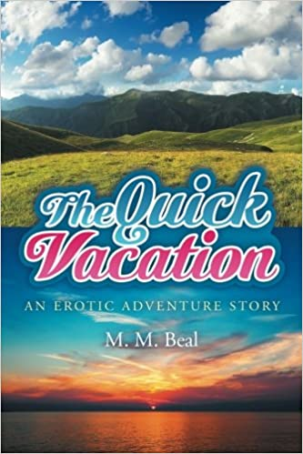 The Quick Vacation An Erotic Adventure Story M M Beal 9781514431047 Amazon Com Books