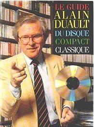Le guide du disque compact classique par Alain Duault