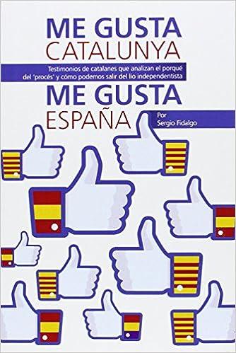 Me Gusta Catalunya. Me Gusta España: Amazon.es: Fidalgo, Sergio ...