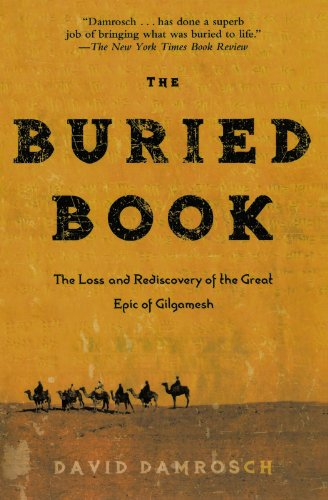 """""""The Buried Book - The Loss and Rediscovery of the Great Epic of Gilgamesh"""" av David Damrosch"""