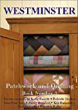 Westminster Patchwork and Quilting Book: 20 Projects by Kaffe Fassett, Roberta Horton, et al.