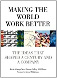 img - for Making the World Work Better: The Ideas That Shaped a Century and a Company (IBM Press) by Kevin Maney (2011-06-20) book / textbook / text book