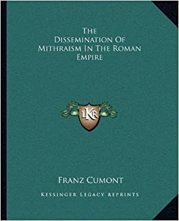 Book The Dissemination of Mithraism in the Roman Empire by Franz Valery Marie Cumont (2010-09-10)