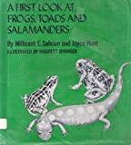 A First Look at Frogs, Toads and Salamanders, Millicent E. Selsam and Joyce Hunt, 0802762441