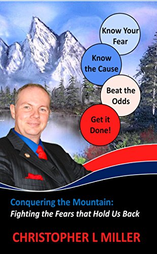 Conquering the Mountain: Fighting the Fears that Hold Us Back
