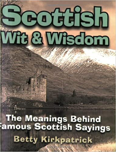 Buy scottish wit and wisdom the meanings behind famous scottish buy scottish wit and wisdom the meanings behind famous scottish sayings book online at low prices in india scottish wit and wisdom the meanings behind m4hsunfo
