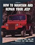 How to Maintain and Repair Your Jeep, Rob Reaser and Bryan Mitchell, 1557883688